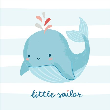 Cute whale character illustration with little sailor hand lettering phrase. Design for baby shower or birthday party invitation, nursery, child clothing.