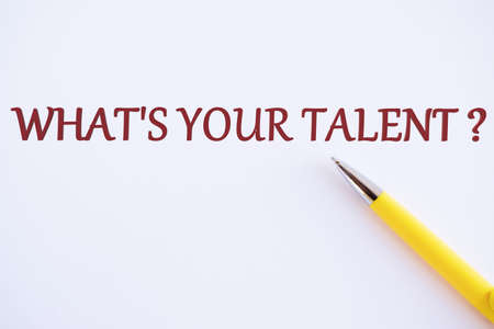 What Is Your Talent written on white paper, Concept meaning Demonstrate personal skills abilities knowledge aptitudes, copy space.