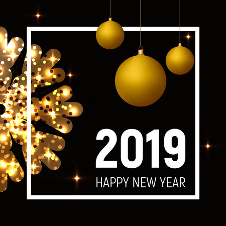 New Year 2019 poster, golden balls and snowflake on black background, white square frame and text. Shining glitter effect. Greeting card, banner, web template.