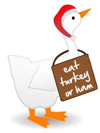 Goose bird wears sign proclaiming the eating of turkey or  ham instead of goose