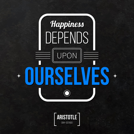 depends: Quote typographical background Happiness depends upon ourselves