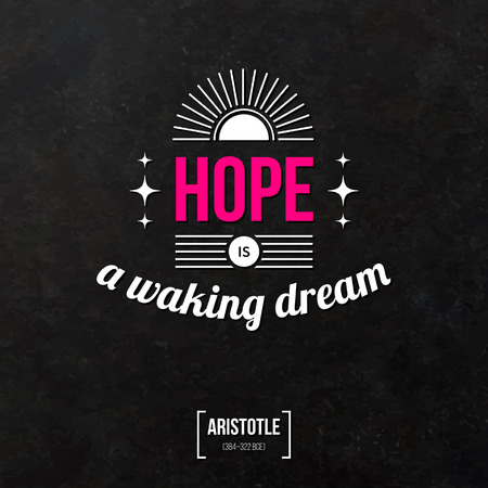 waking: Quote typographical background Hope is a waking dream Illustration