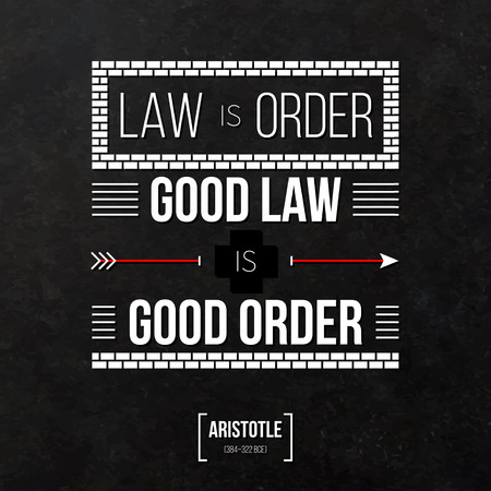 law and order: Quote typographical background Law is order, good law is good order Illustration