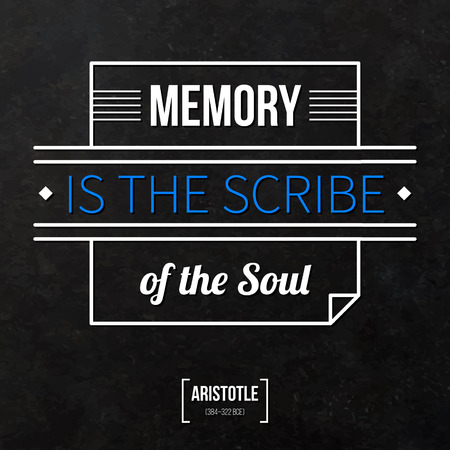 Quote typographical background Memory is the scribe of the soul Illustration
