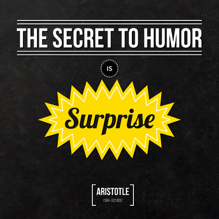 humor: Quote typographical background The secret to humor is surprise