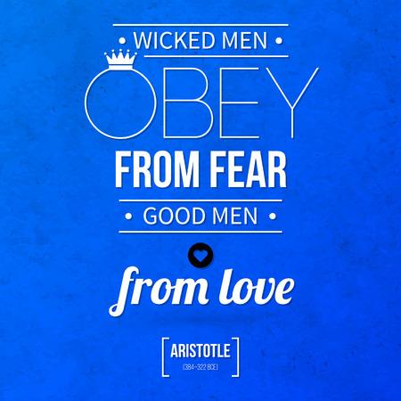 """obey: Cita fondo tipográfico """"hombres malvados obedecen por miedo, los hombres buenos de amor"""""""