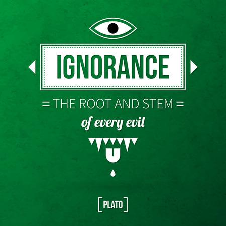 """ignorancia: Cita fondo tipogr�fico """"La ignorancia de la ra�z y el tallo de todos los males"""""""
