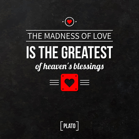 blessings: Quote typographical background The madness of love is the greatest of heavens blessings