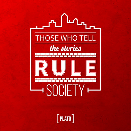 those: Quote typographical background Those who tell the stories rule society Illustration