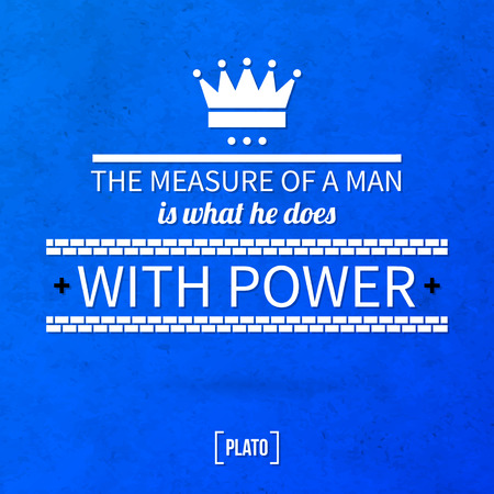Quote typographical background The measure of a man is what he does with power Ilustrace