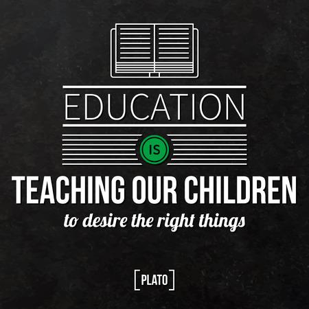 欲望: Quote typographical background Education is teaching our children to desire the right things