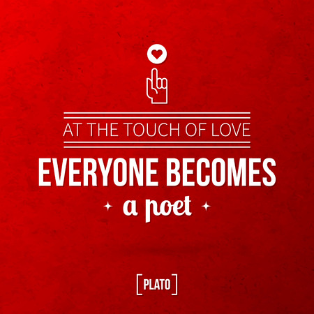 a poet: Quote typographical background At the touch of love everyone becomes a poet
