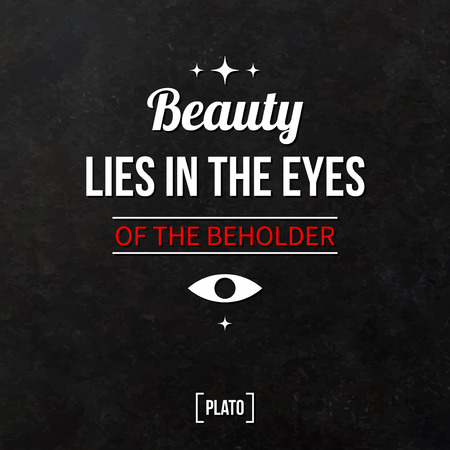 beholder: Quote typographical background Beauty lies in the eyes of the beholder Illustration
