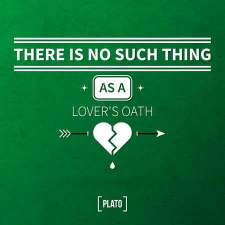 oath: Quote typographical background There is no such thing as a lovers oath