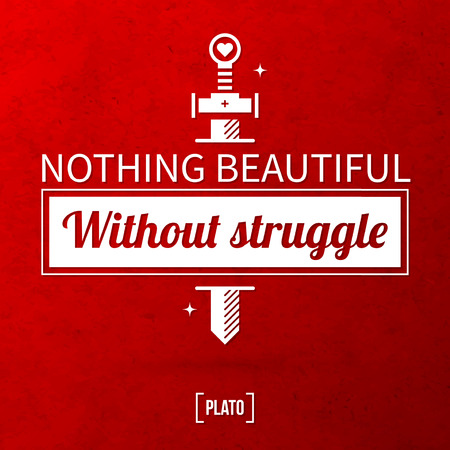 nothing: Quote typographical background Nothing beautiful without struggle