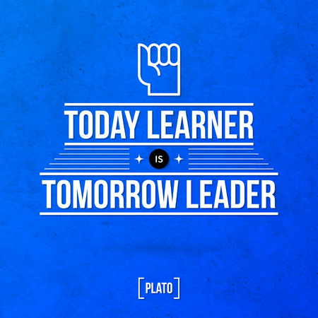 learner: Quote typographical background Today learner is tomorrow leader