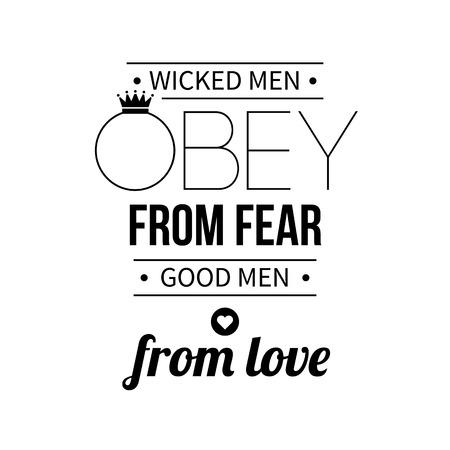 """obey: cartel tipográfico con el aforismo """"Hombres malvados obedecen por miedo, los hombres buenos de amor"""". letras negras sobre fondo blanco."""