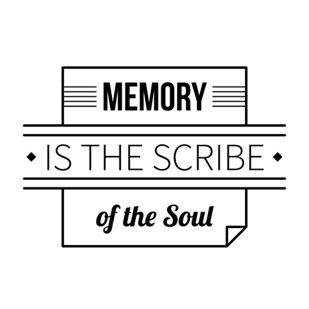 scribe: Typographic poster with aphorism Memory is the scribe of the soul. Black letters on white background. Illustration