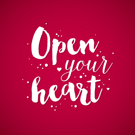open your heart: Valentines Day background with text Open your heart. Useful for cards, invitations and valentines.