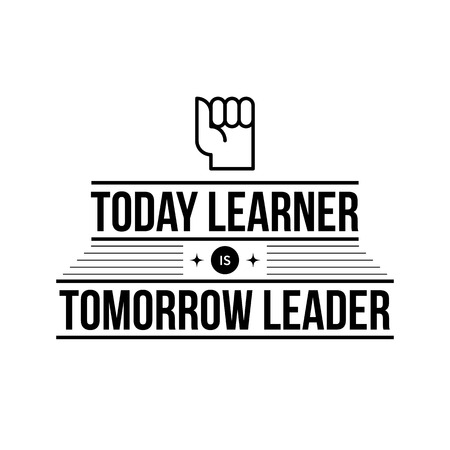 diligence: Typographic poster with aphorism Today learner is tomorrow leader. Black letters on white background.