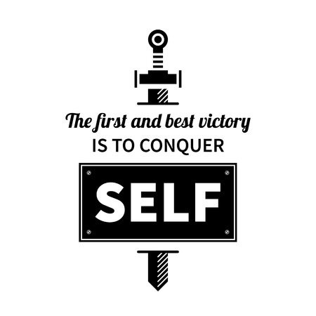 Typographic poster with aphorism The first and best victory is to conquer self. Black letters on white background.