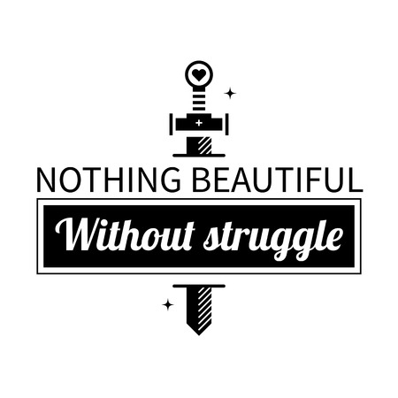 diligence: Typographic poster with aphorism Nothing beautiful without struggle. Black letters on white background. Illustration