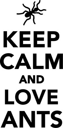 keep: Keep calm and love ants