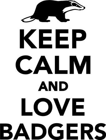 calm: Keep calm and love badgers