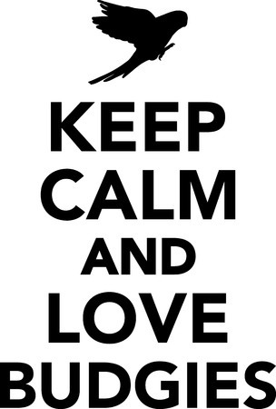 keep: Keep calm and love budgies