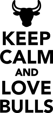 keep: Keep calm and love bulls