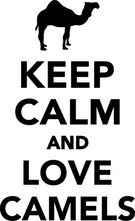 camels: Keep calm and love camels