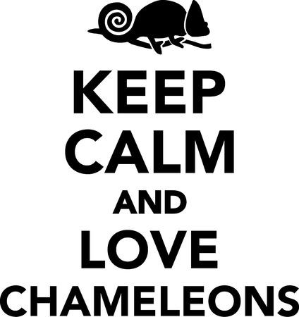 chameleons: Keep Calm and love chameleons Illustration