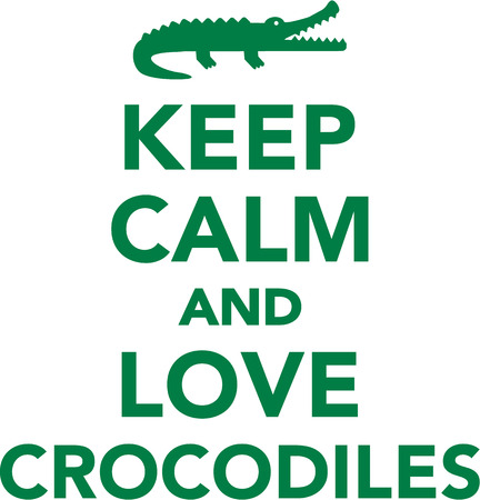 alligator: Keep calm and love crocodiles Illustration