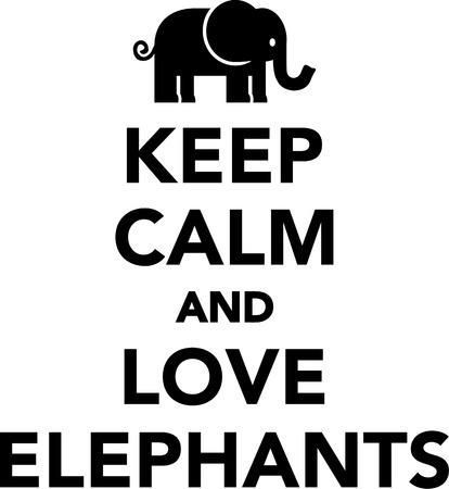 tusk: Keep calm and love elephants