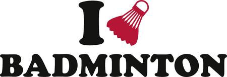 badminton: I Love Badminton Shuttlecock Illustration