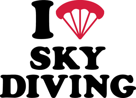 skydiving: I love Skydiving