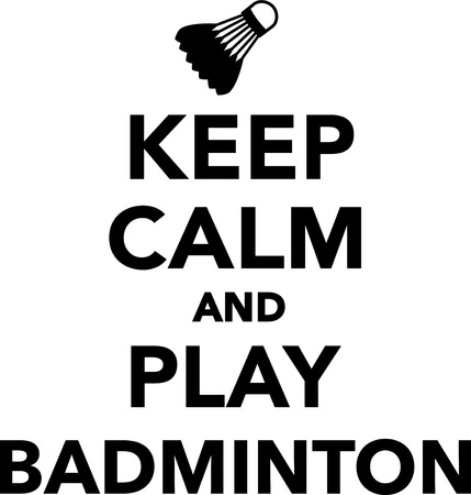 calm: Keep Calm and Play Badminton