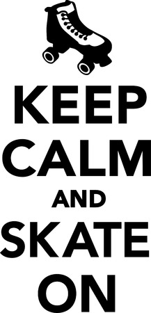 keep in: Keep Calm and skate on