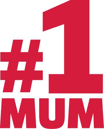 numero uno: Number One Mum Vettoriali