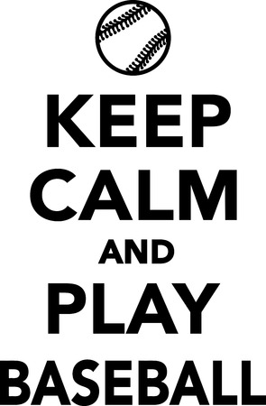 keep: Keep Calm and Play Baseball