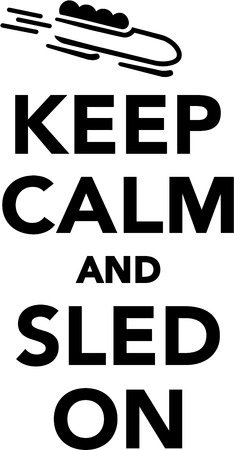 keep: Keep Calm and Sled on