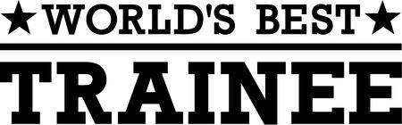 trainee: Worlds Best Trainee