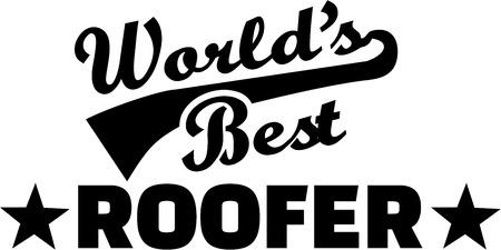 roofer: Worlds best Roofer