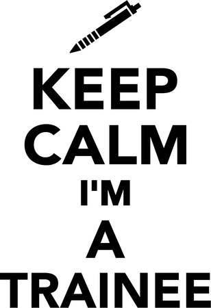 intern: Keep Calm Im a Trainee Illustration