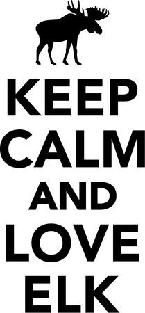 calm: Keep calm and love elk