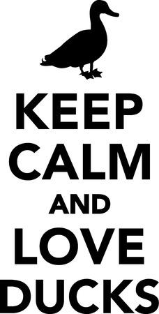 duck silhouette: Keep calm and love ducks