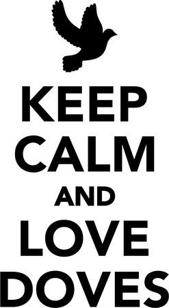 calm: Keep calm and love doves