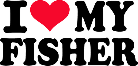 fisher: I love my fisher