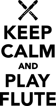 woodwind: Keep calm and play flute Illustration