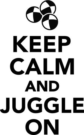 juggle: Keep calm and juggle on